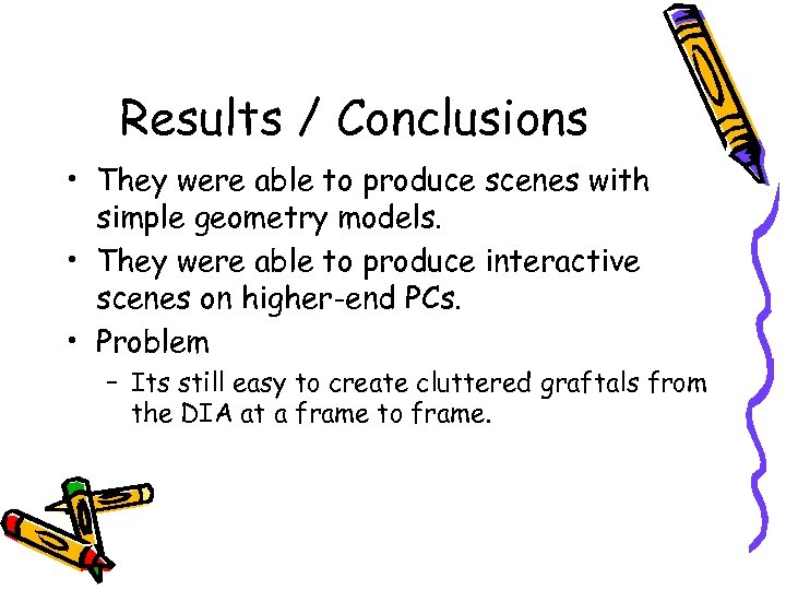 Results / Conclusions • They were able to produce scenes with simple geometry models.