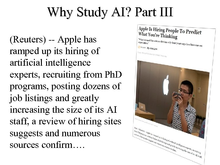 Why Study AI? Part III (Reuters) -- Apple has ramped up its hiring of