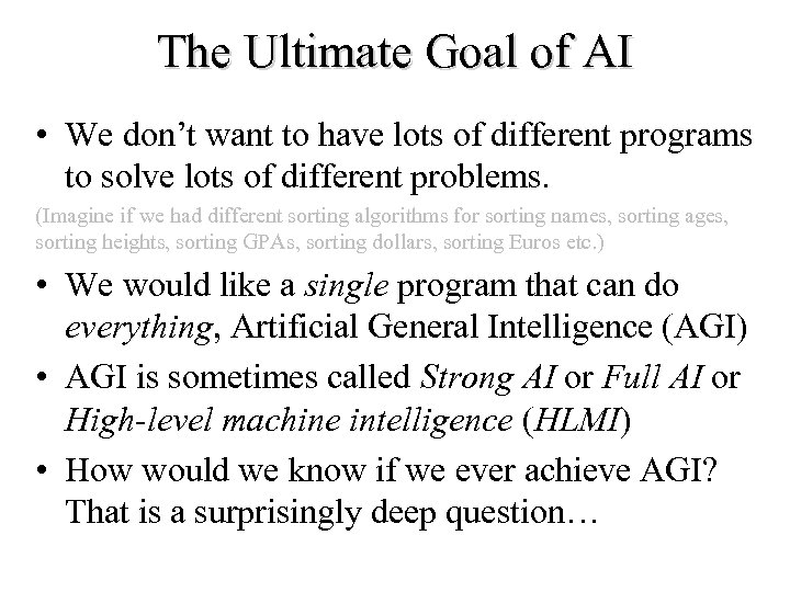 The Ultimate Goal of AI • We don't want to have lots of different