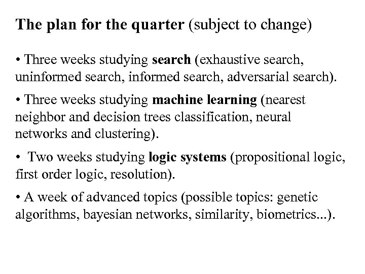 The plan for the quarter (subject to change) • Three weeks studying search (exhaustive