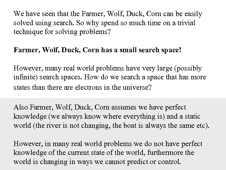 We have seen that the Farmer, Wolf, Duck, Corn can be easily solved using