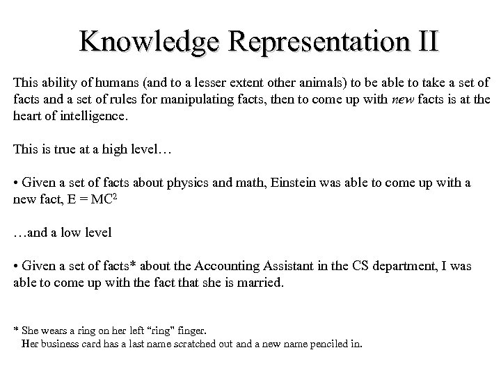 Knowledge Representation II This ability of humans (and to a lesser extent other animals)