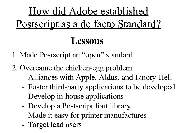 How did Adobe established Postscript as a de facto Standard? Lessons 1. Made Postscript