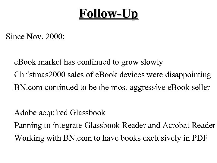 Follow-Up Since Nov. 2000: e. Book market has continued to grow slowly Christmas 2000