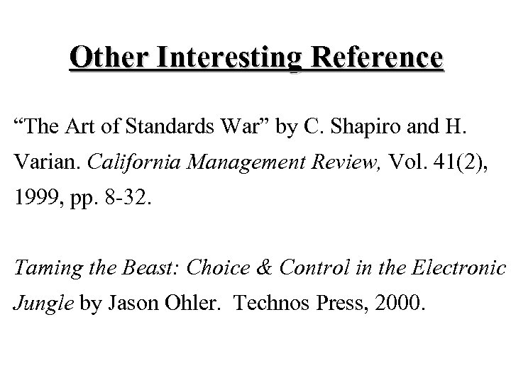 """Other Interesting Reference """"The Art of Standards War"""" by C. Shapiro and H. Varian."""
