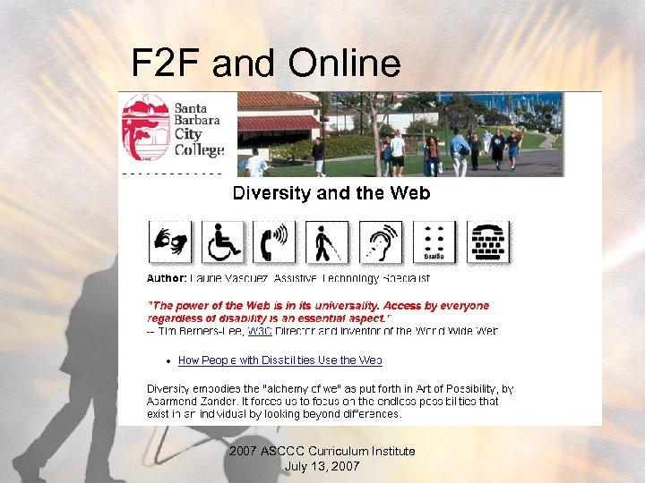 F 2 F and Online 2007 ASCCC Curriculum Institute July 13, 2007