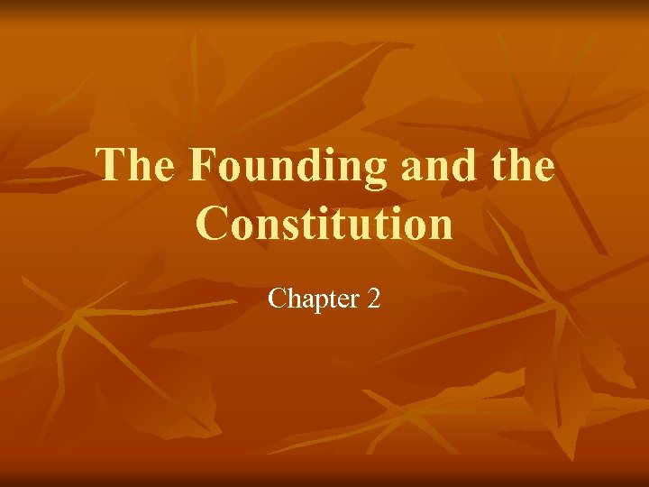 The Founding and the Constitution Chapter 2