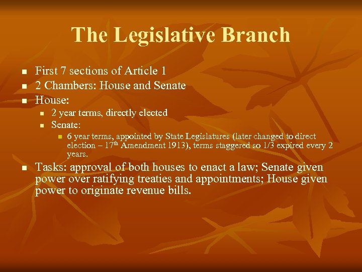 The Legislative Branch n n n First 7 sections of Article 1 2 Chambers: