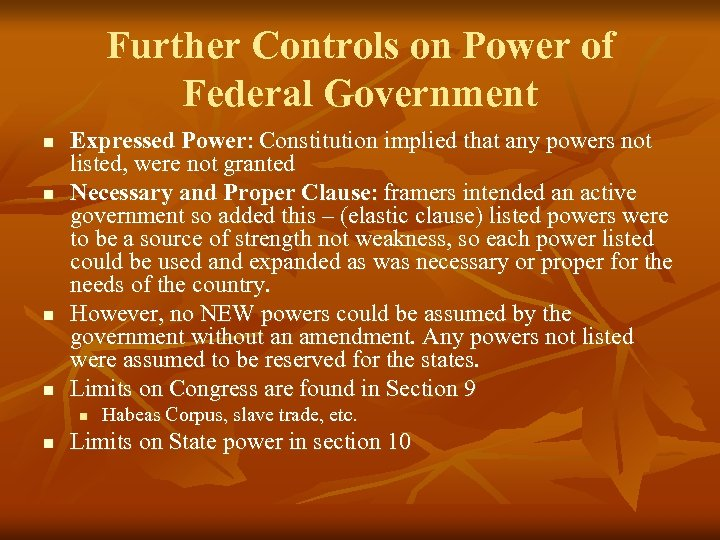 Further Controls on Power of Federal Government n n Expressed Power: Constitution implied that