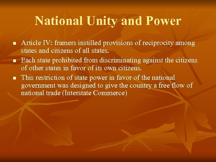 National Unity and Power n n n Article IV: framers instilled provisions of reciprocity