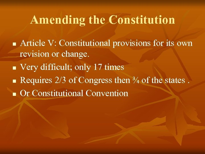 Amending the Constitution n n Article V: Constitutional provisions for its own revision or