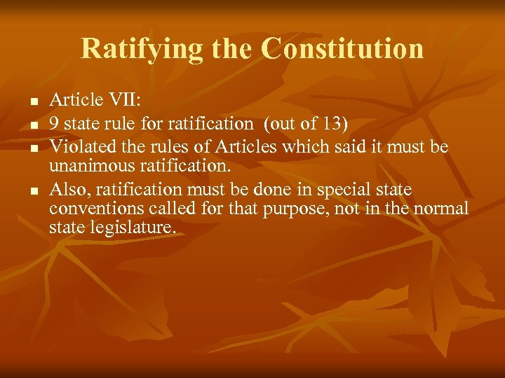 Ratifying the Constitution n n Article VII: 9 state rule for ratification (out of