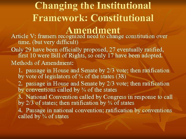 Changing the Institutional Framework: Constitutional Amendment constitution over Article V: framers recognized need to