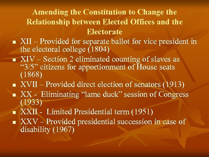 n n n Amending the Constitution to Change the Relationship between Elected Offices and