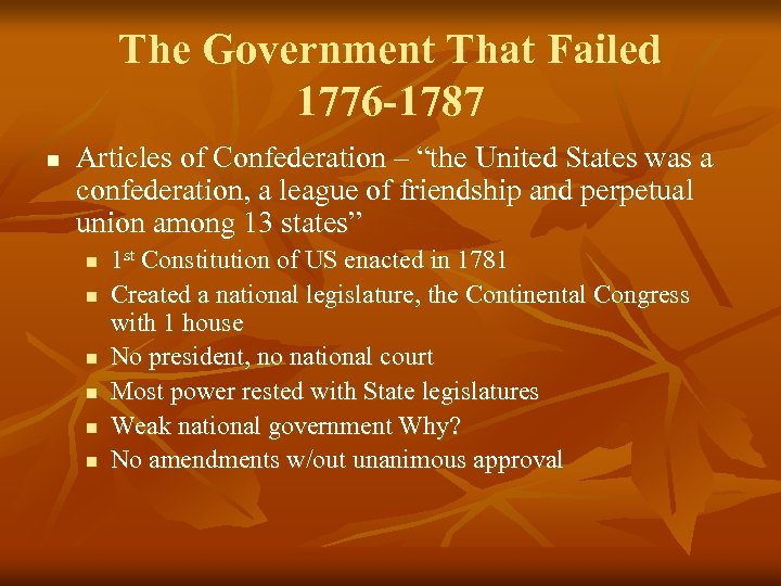 """The Government That Failed 1776 -1787 n Articles of Confederation – """"the United States"""