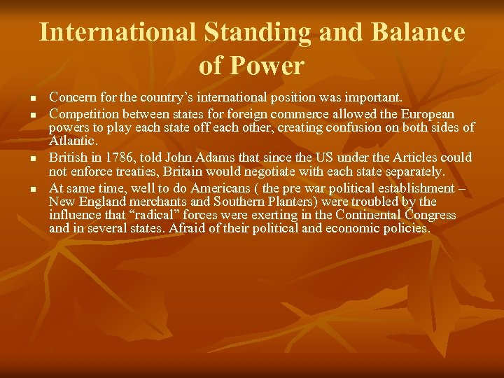 International Standing and Balance of Power n n Concern for the country's international position