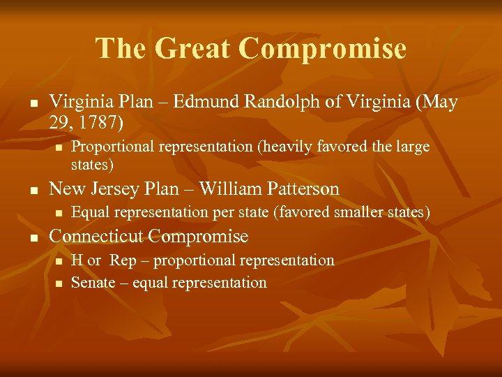 The Great Compromise n Virginia Plan – Edmund Randolph of Virginia (May 29, 1787)