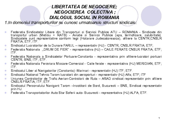LIBERTATEA DE NEGOCIERE; NEGOCIEREA COLECTIVA ; DIALOGUL SOCIAL IN ROMANIA 1. In domeniul transporturilor