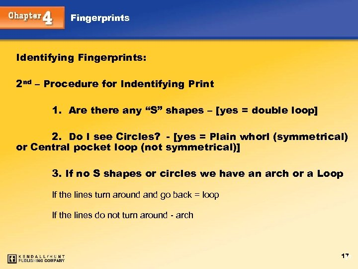 Fingerprints Identifying Fingerprints: 2 nd – Procedure for Indentifying Print 1. Are there any