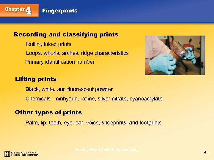 Fingerprints Recording and classifying prints Rolling inked prints Loops, whorls, arches, ridge characteristics Primary