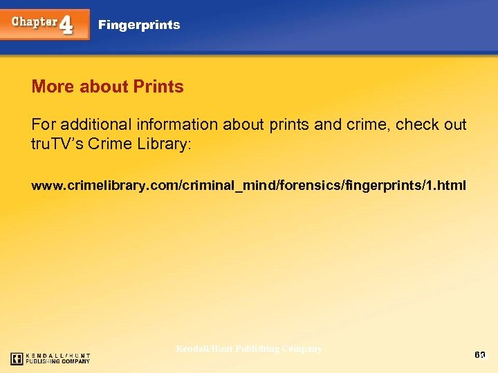 Fingerprints More about Prints For additional information about prints and crime, check out tru.