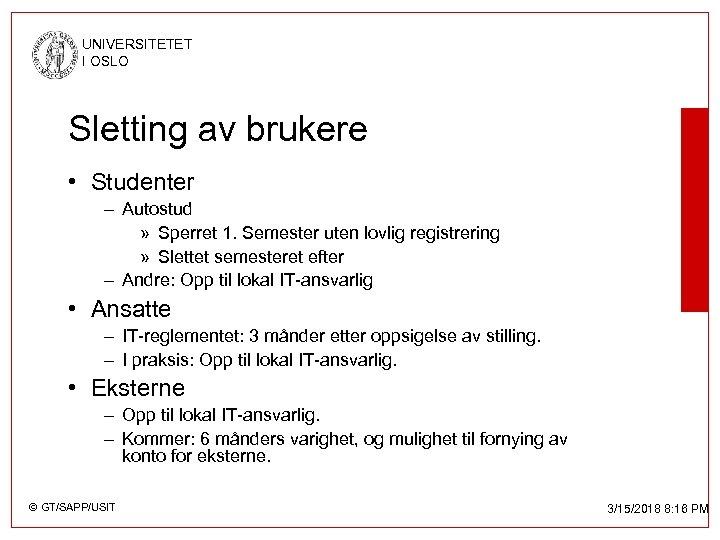 UNIVERSITETET I OSLO Sletting av brukere • Studenter – Autostud » Sperret 1. Semester