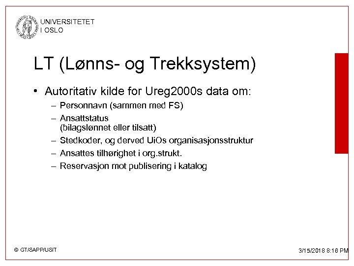 UNIVERSITETET I OSLO LT (Lønns- og Trekksystem) • Autoritativ kilde for Ureg 2000 s