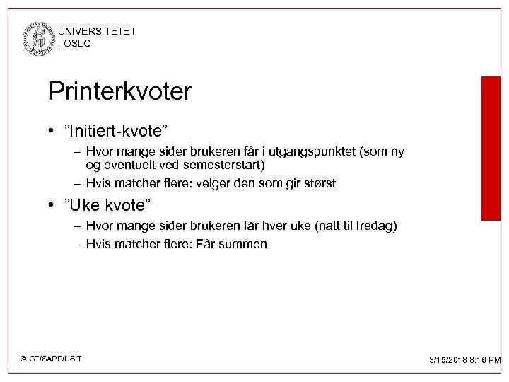 """UNIVERSITETET I OSLO Printerkvoter • """"Initiert-kvote"""" – Hvor mange sider brukeren får i utgangspunktet"""