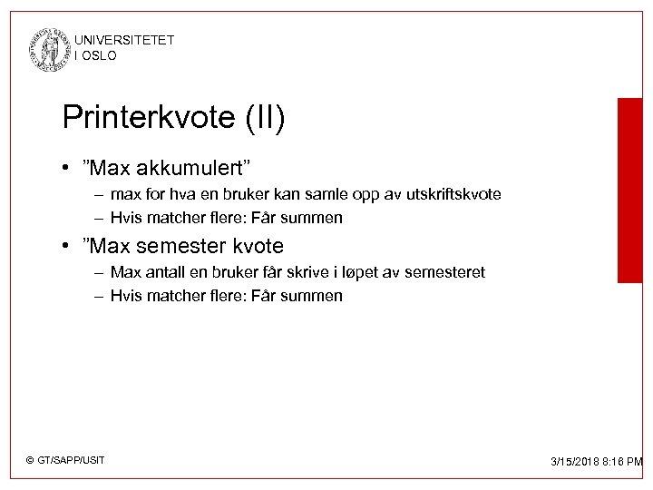 """UNIVERSITETET I OSLO Printerkvote (II) • """"Max akkumulert"""" – max for hva en bruker"""