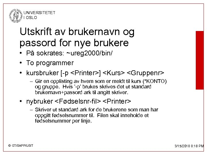 UNIVERSITETET I OSLO Utskrift av brukernavn og passord for nye brukere • På sokrates: