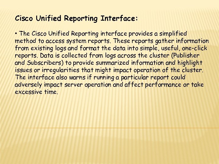 Cisco Unified Reporting Interface: • The Cisco Unified Reporting interface provides a simplified method