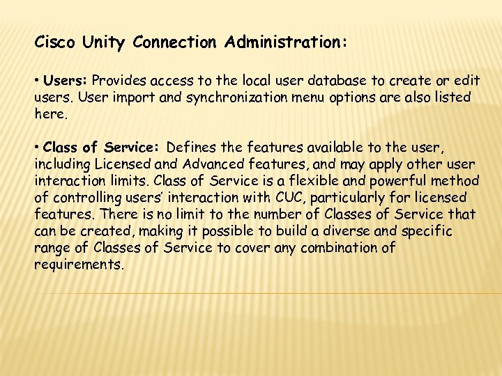 Cisco Unity Connection Administration: • Users: Provides access to the local user database to