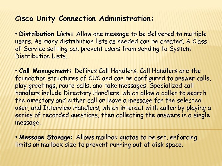 Cisco Unity Connection Administration: • Distribution Lists: Allow one message to be delivered to