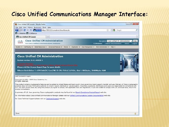 Cisco Unified Communications Manager Interface: