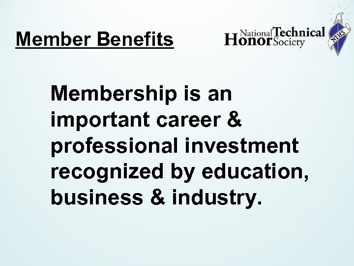 Member Benefits Membership is an important career & professional investment recognized by education, business