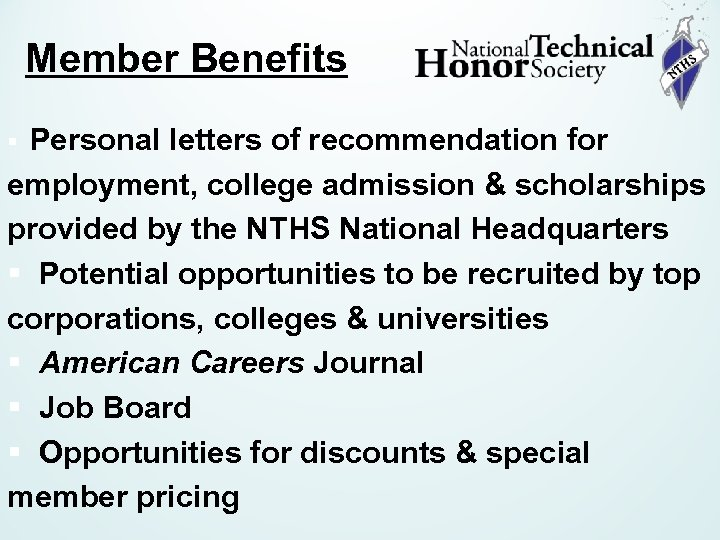Member Benefits § Personal letters of recommendation for employment, college admission & scholarships provided