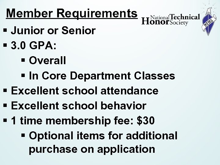 Member Requirements § Junior or Senior § 3. 0 GPA: § Overall § In