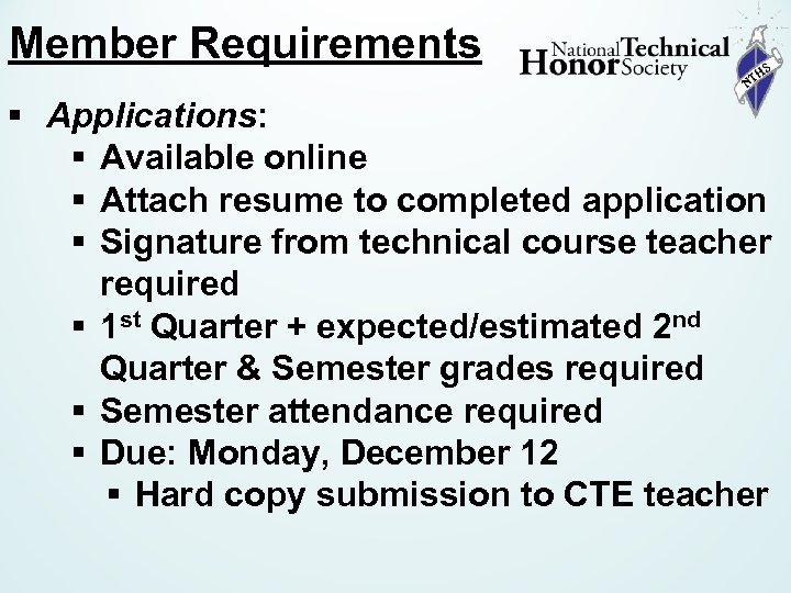 Member Requirements § Applications: § Available online § Attach resume to completed application §