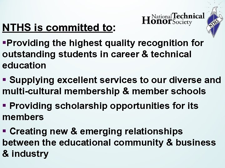 NTHS is committed to: §Providing the highest quality recognition for outstanding students in career