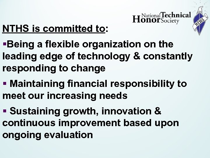 NTHS is committed to: §Being a flexible organization on the leading edge of technology