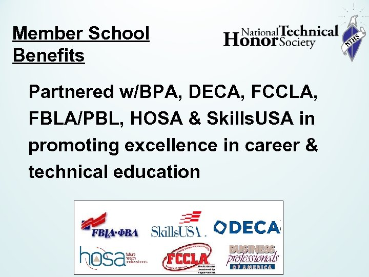 Member School Benefits Partnered w/BPA, DECA, FCCLA, FBLA/PBL, HOSA & Skills. USA in promoting
