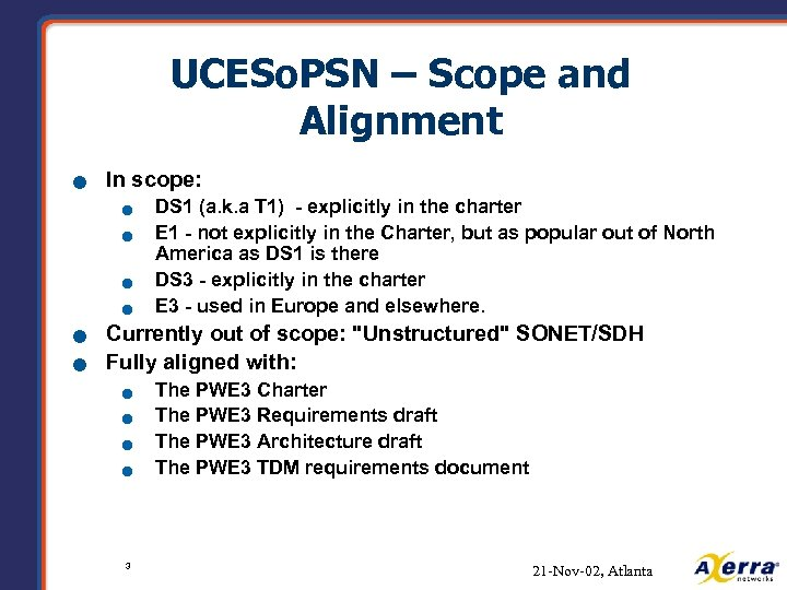 UCESo. PSN – Scope and Alignment n In scope: n n n DS 1