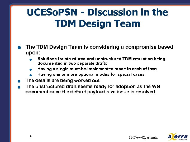 UCESo. PSN - Discussion in the TDM Design Team n The TDM Design Team