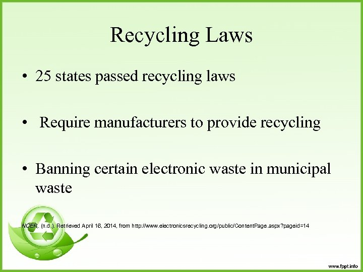Recycling Laws • 25 states passed recycling laws • Require manufacturers to provide recycling