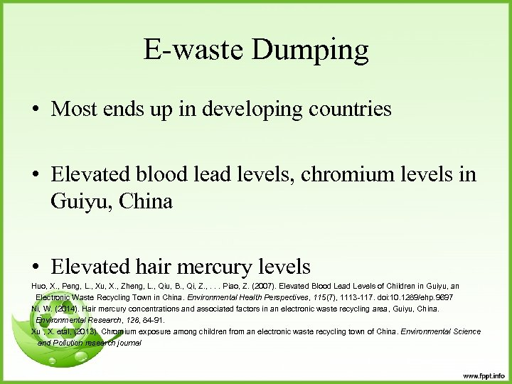 E-waste Dumping • Most ends up in developing countries • Elevated blood lead levels,