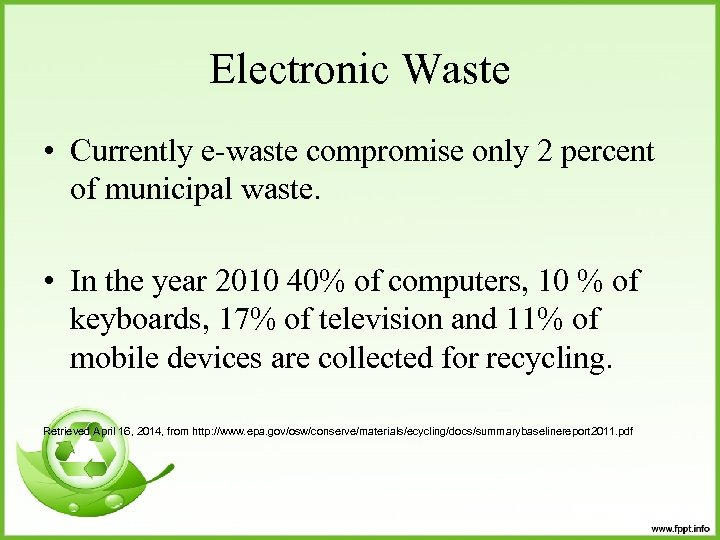 Electronic Waste • Currently e-waste compromise only 2 percent of municipal waste. • In