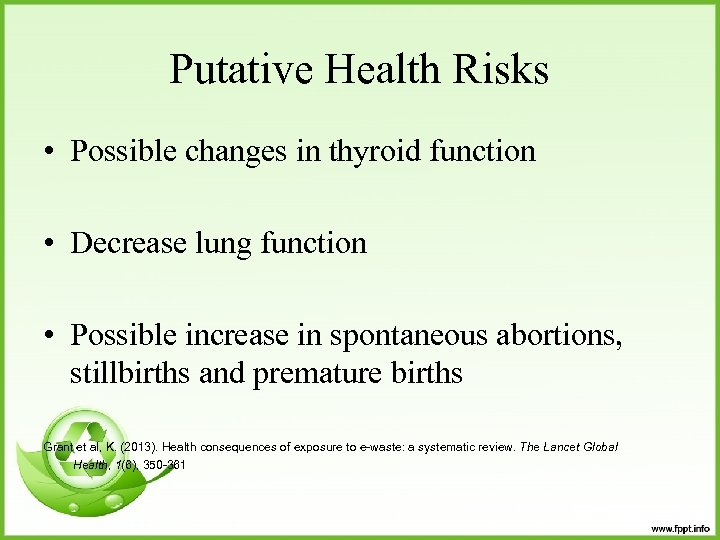 Putative Health Risks • Possible changes in thyroid function • Decrease lung function •