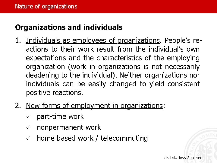 Nature of organizations Organizations and individuals 1. Individuals as employees of organizations. People's reactions