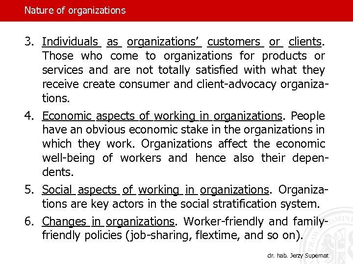 Nature of organizations 3. Individuals as organizations' customers or clients. Those who come to