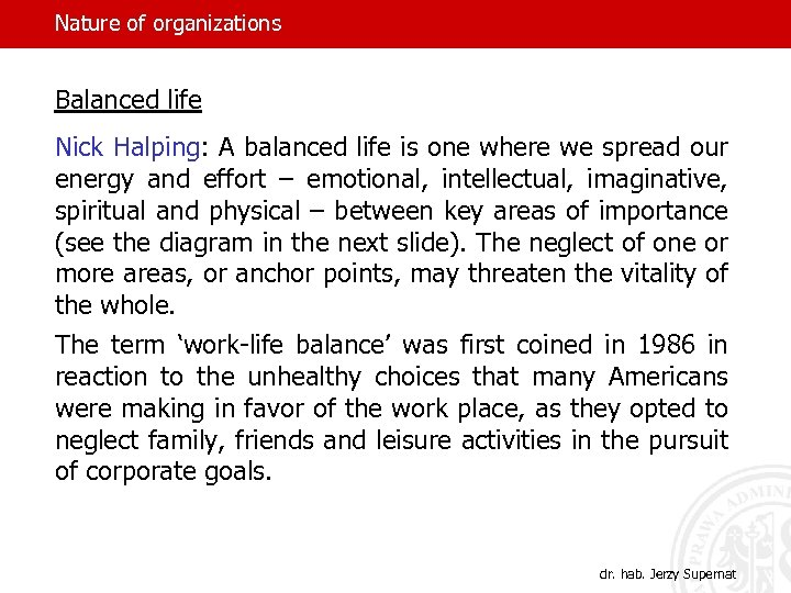 Nature of organizations Balanced life Nick Halping: A balanced life is one where we